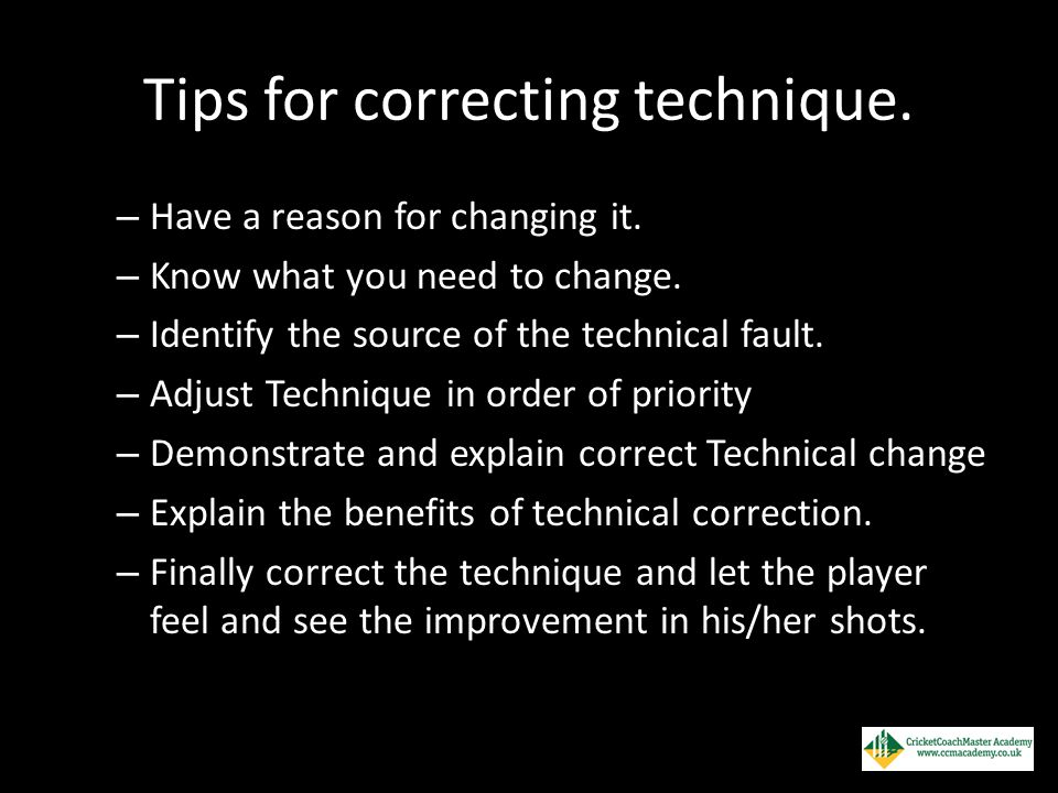 Tips for correcting technique.