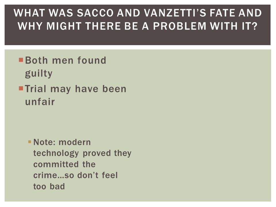 What was Sacco and Vanzetti's fate and why might there be a problem with it