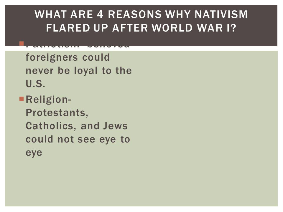 What are 4 reasons why nativism flared up after World War I
