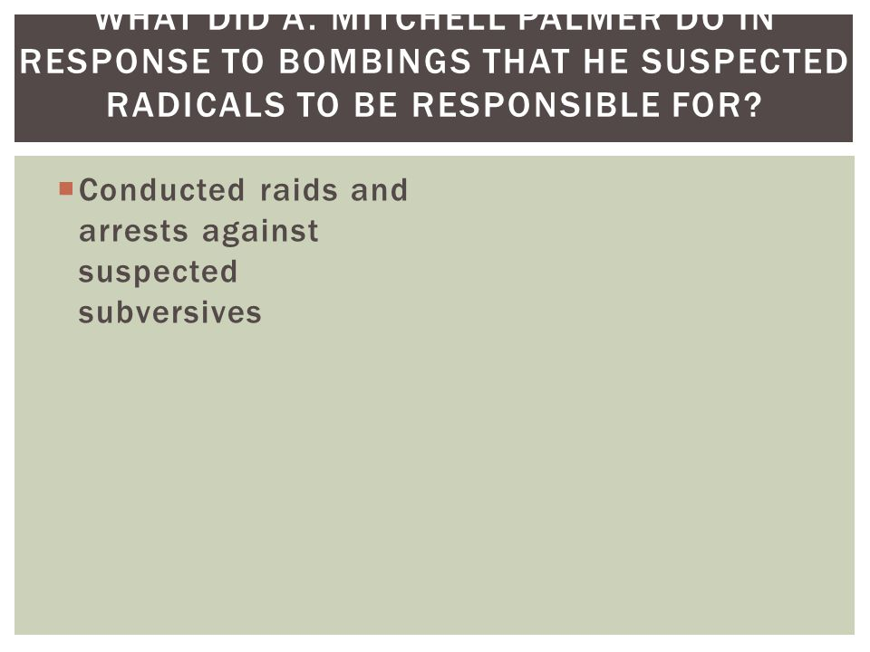 What did A. Mitchell Palmer do in response to bombings that he suspected radicals to be responsible for