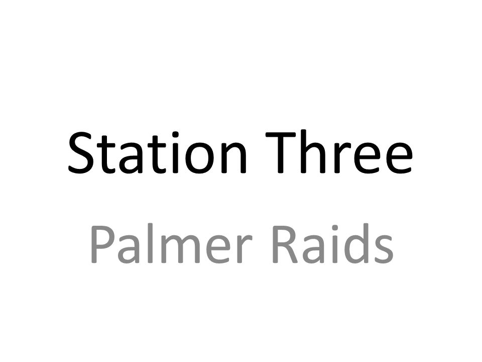 Station Three Palmer Raids