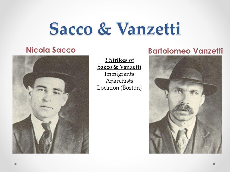 Sacco & Vanzetti Nicola Sacco Bartolomeo Vanzetti 3 Strikes of