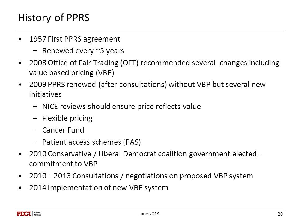 History of PPRS 1957 First PPRS agreement Renewed every ~5 years