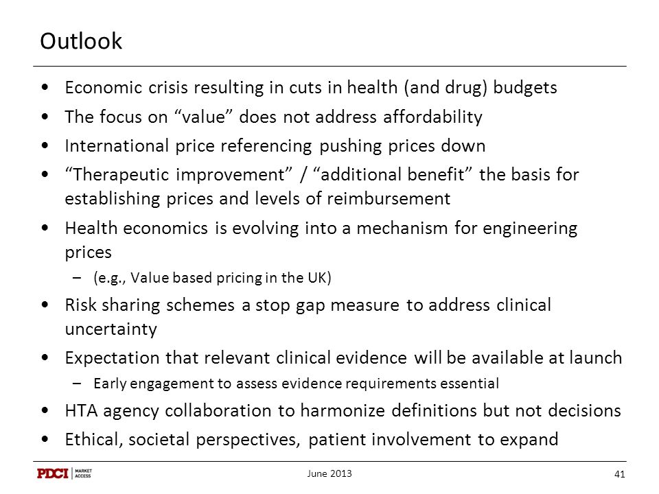 Outlook Economic crisis resulting in cuts in health (and drug) budgets