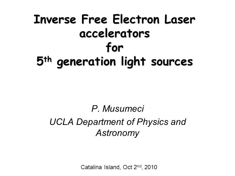 P. Musumeci UCLA Department of Physics and Astronomy