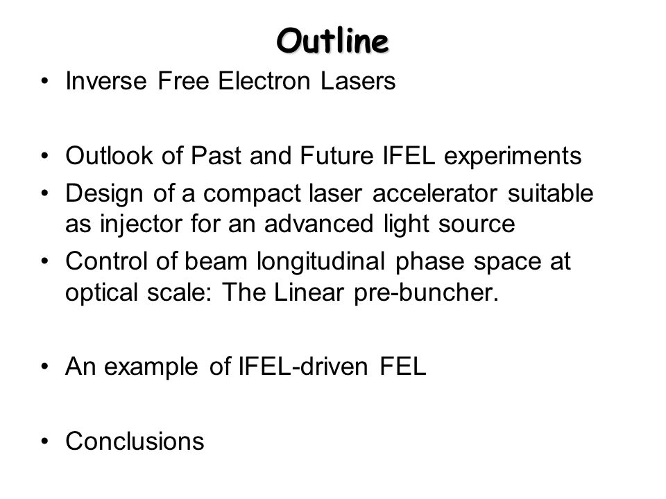 Outline Inverse Free Electron Lasers
