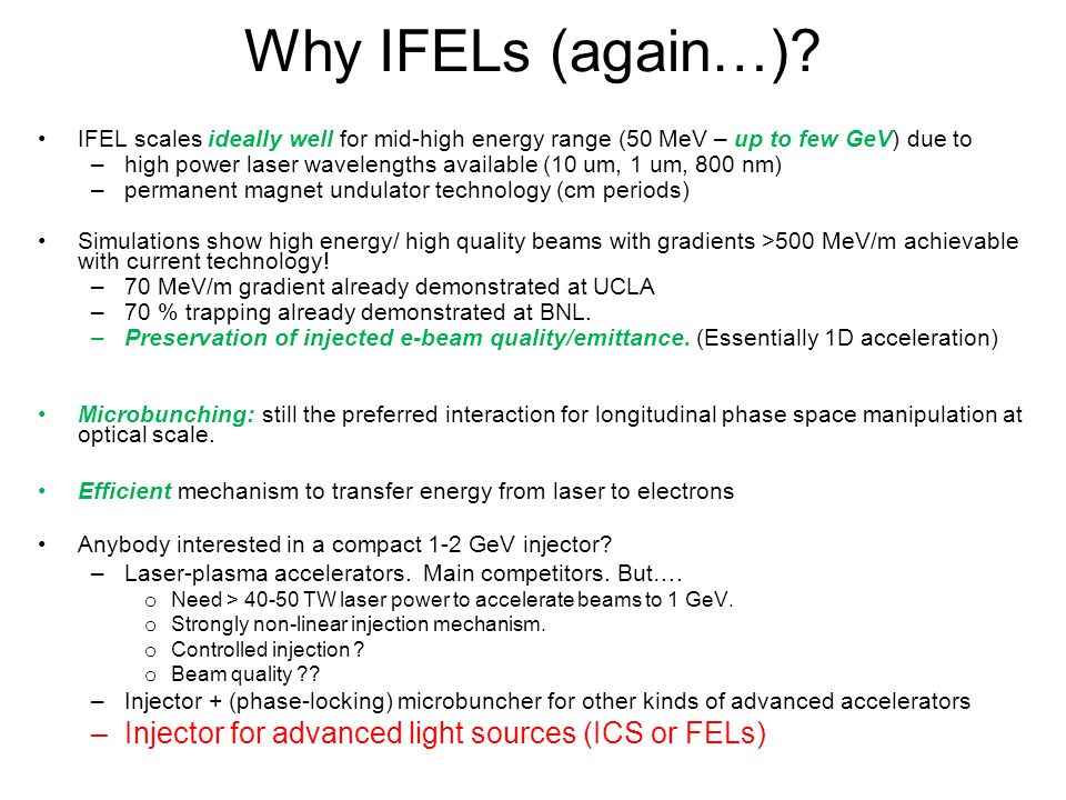 Why IFELs (again…) Injector for advanced light sources (ICS or FELs)