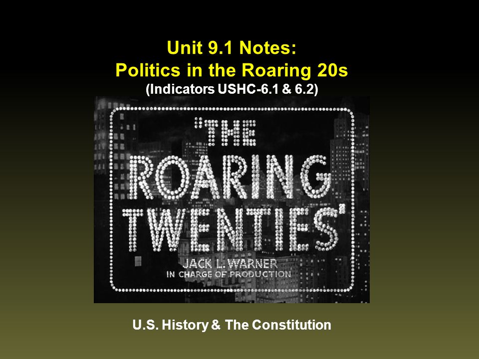 Politics in the Roaring 20s U.S. History & The Constitution
