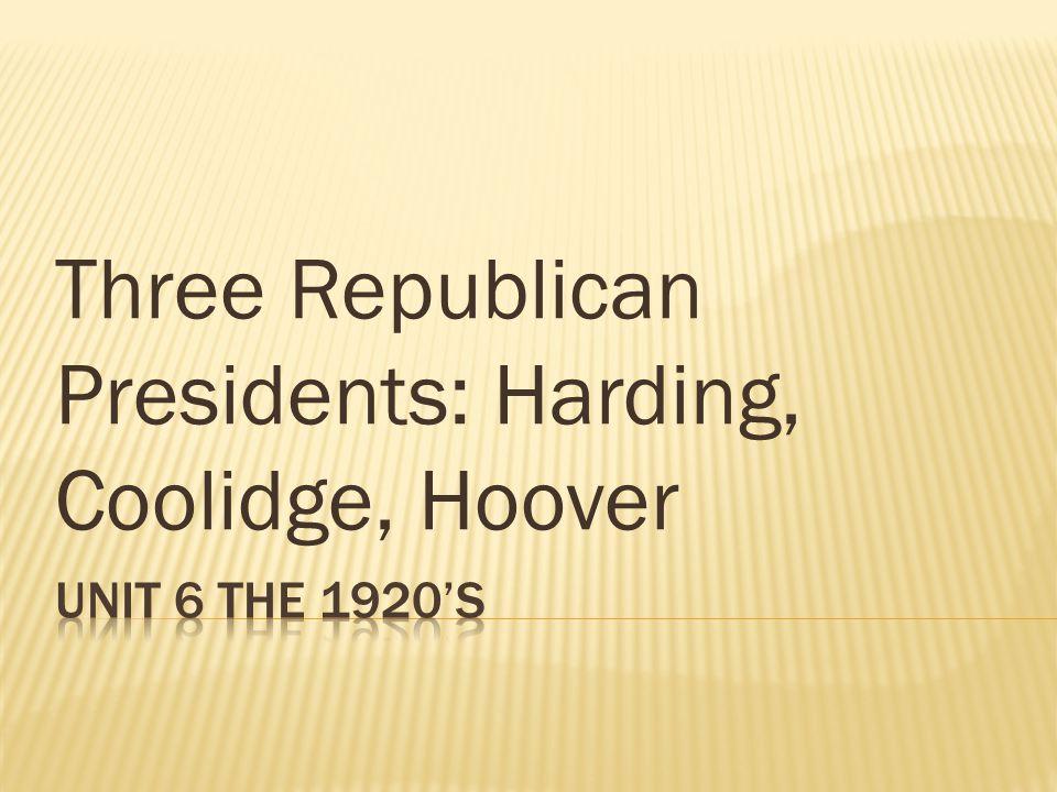 Three Republican Presidents: Harding, Coolidge, Hoover