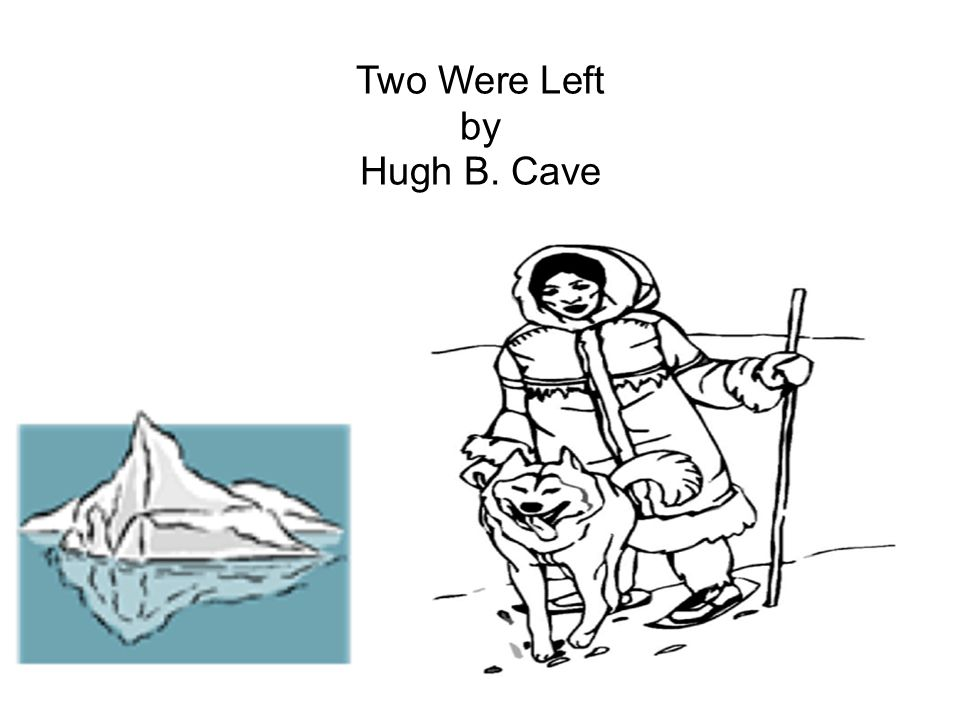 Two Were Left by Hugh B. Cave