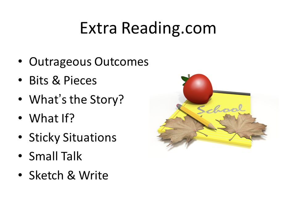 Extra Reading.com Outrageous Outcomes Bits & Pieces What's the Story
