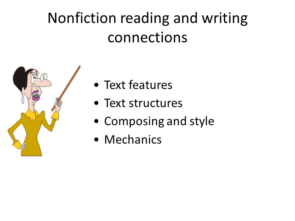 Nonfiction reading and writing connections