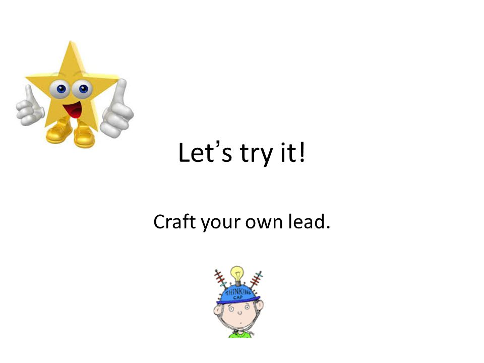 Let's try it! Craft your own lead.