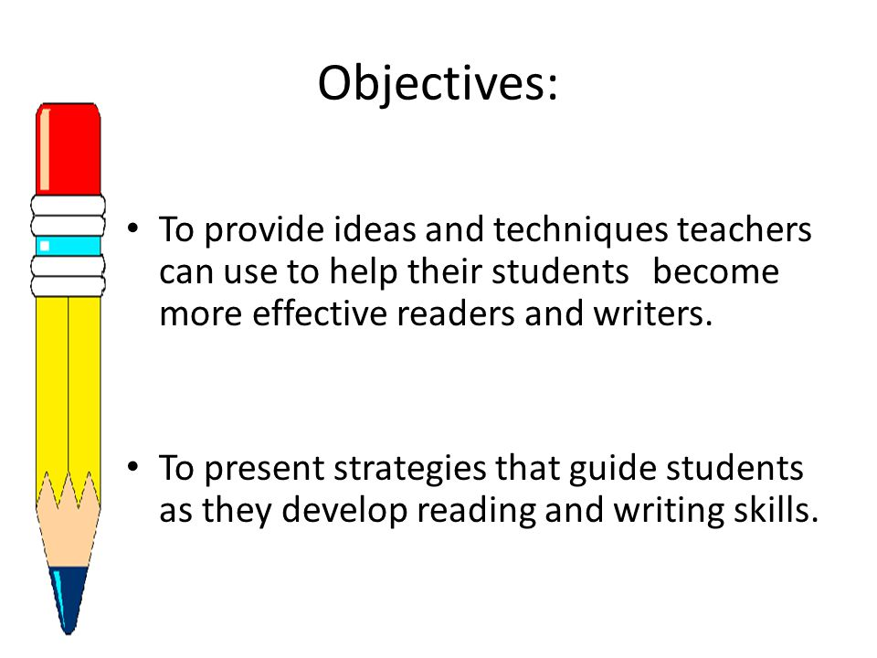 Objectives: To provide ideas and techniques teachers can use to help their students become more effective readers and writers.