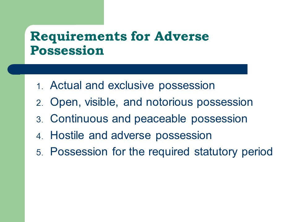 Requirements for Adverse Possession