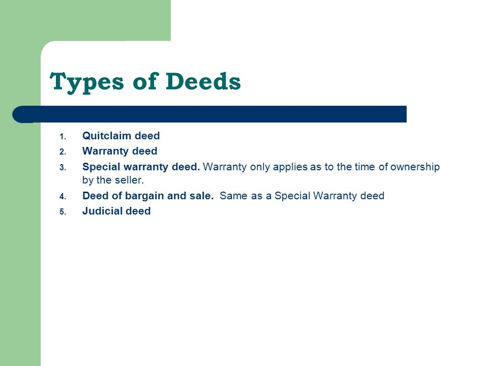 Types of Deeds Quitclaim deed Warranty deed