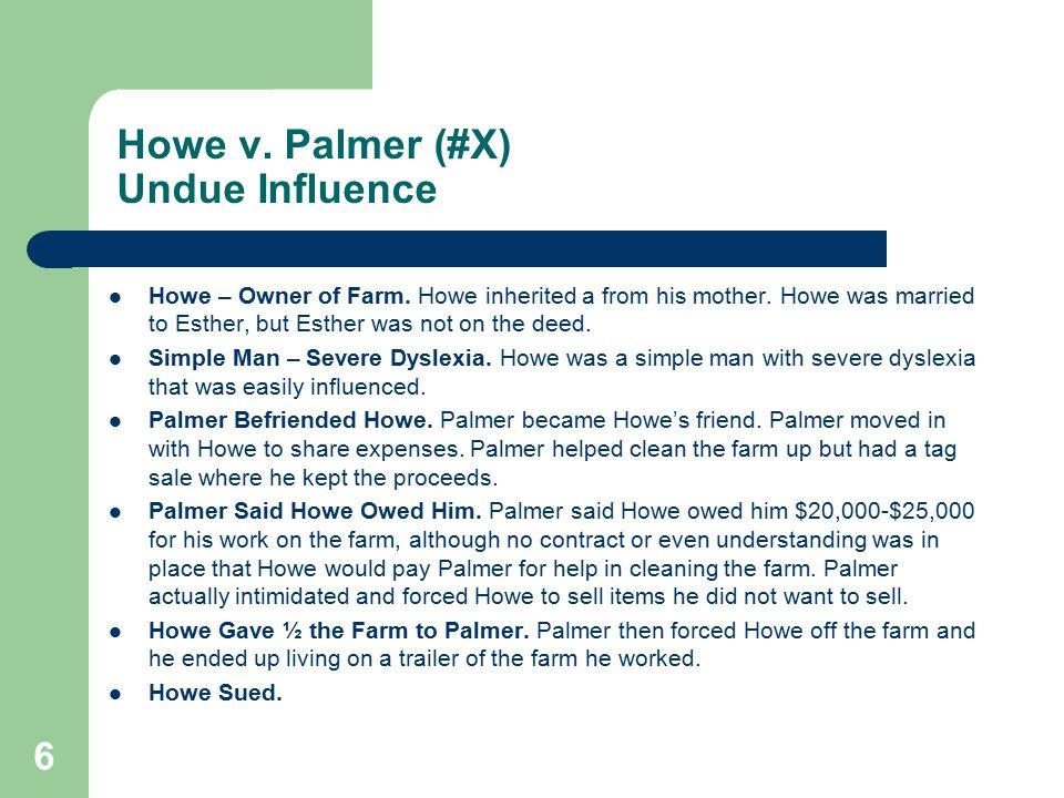 Howe v. Palmer (#X) Undue Influence