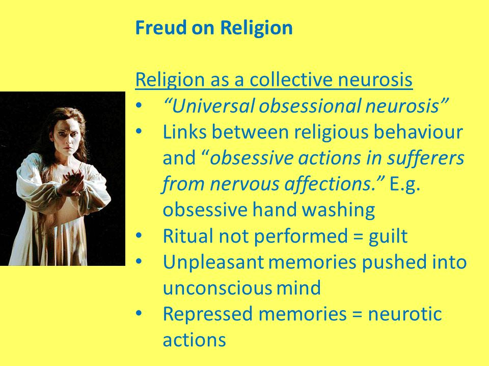 Freud on Religion Religion as a collective neurosis. Universal obsessional neurosis