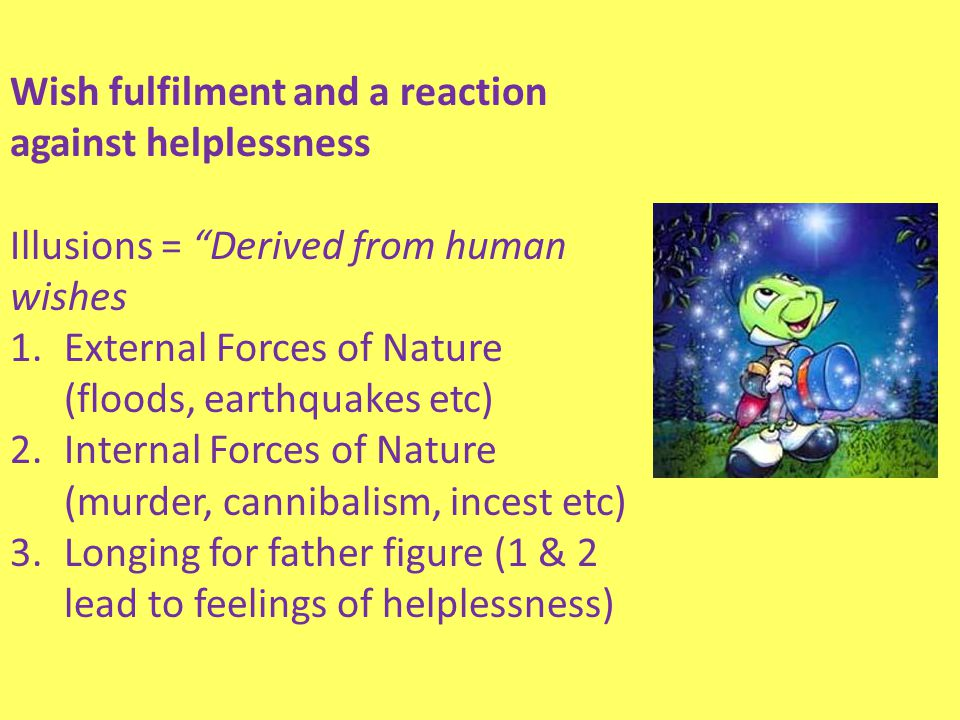 Wish fulfilment and a reaction against helplessness