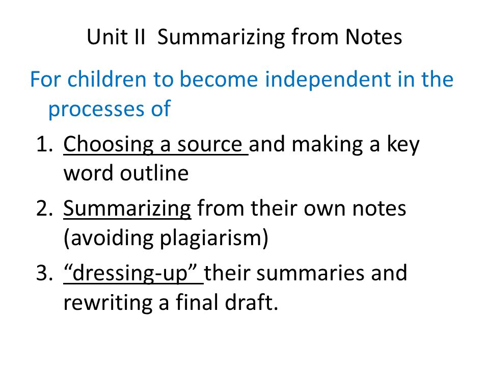 Unit II Summarizing from Notes