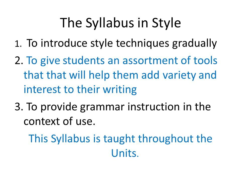 This Syllabus is taught throughout the Units.