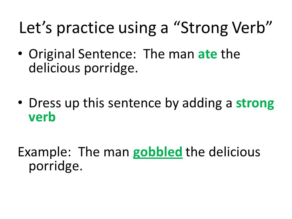 Let's practice using a Strong Verb