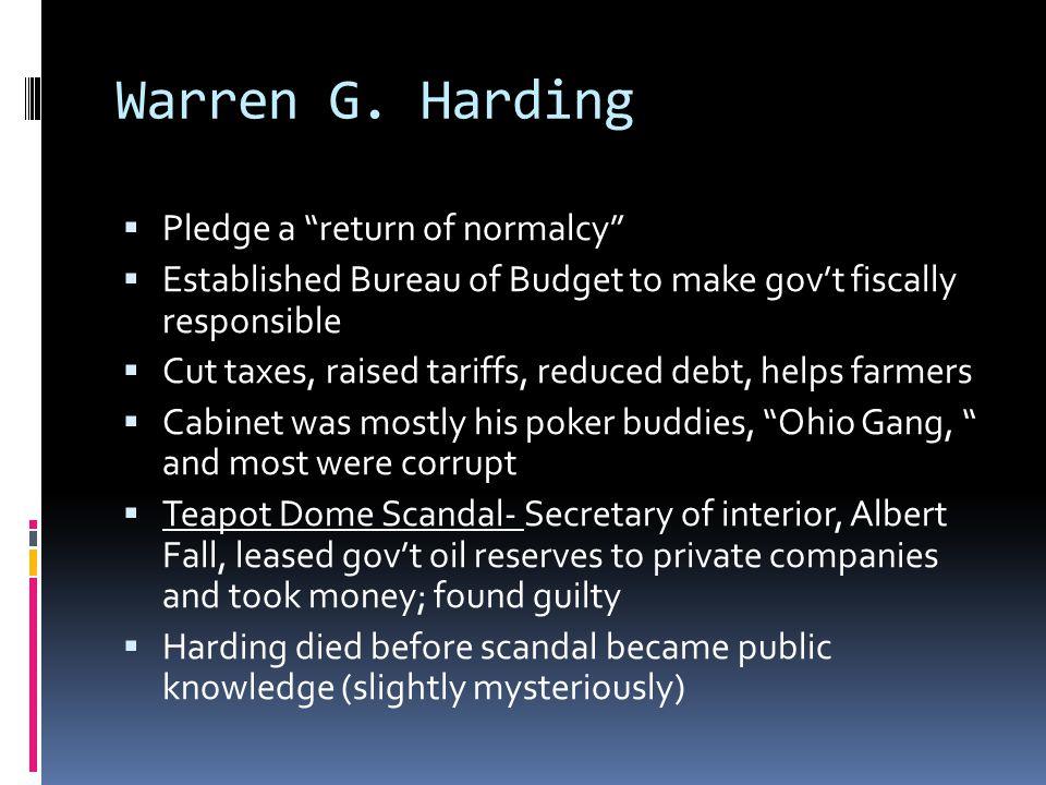 Warren G. Harding Pledge a return of normalcy
