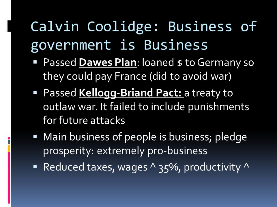 Calvin Coolidge: Business of government is Business