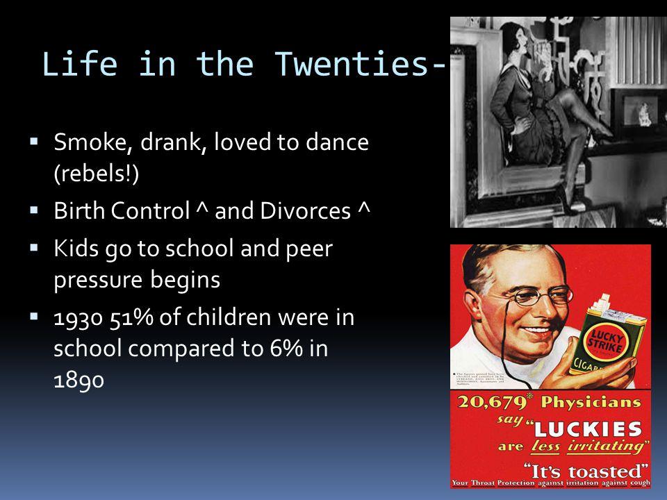 Life in the Twenties- Smoke, drank, loved to dance (rebels!)