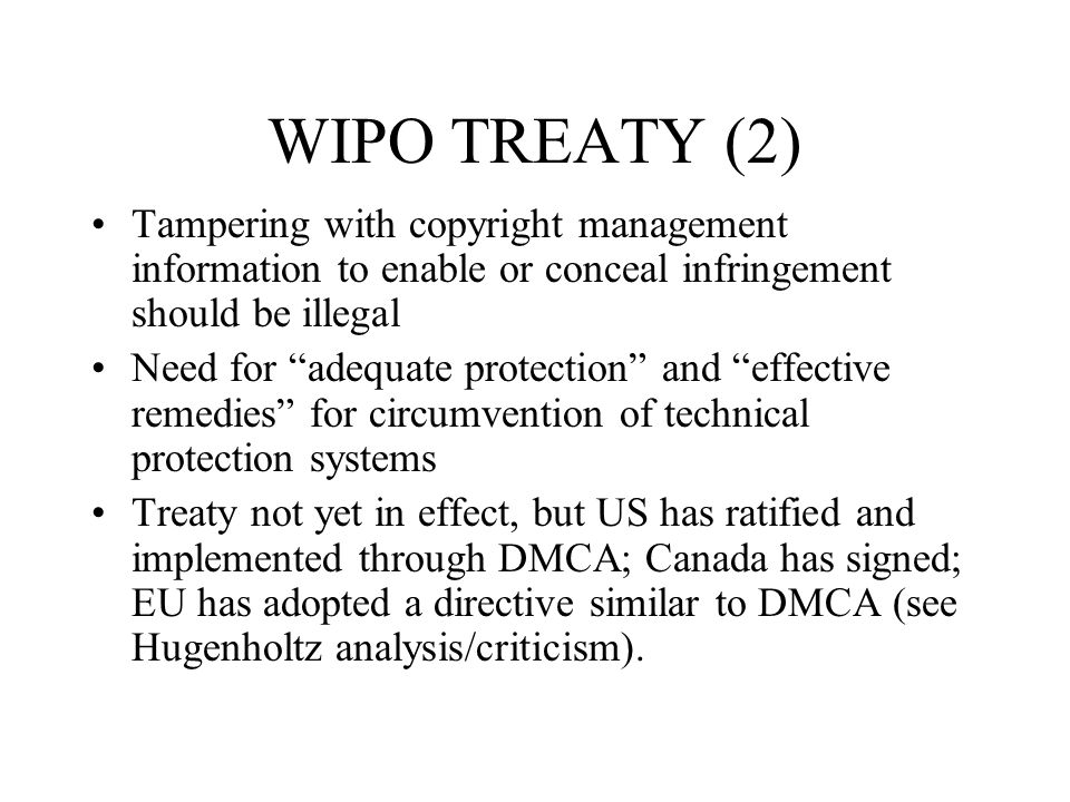 WIPO TREATY (2) Tampering with copyright management information to enable or conceal infringement should be illegal.