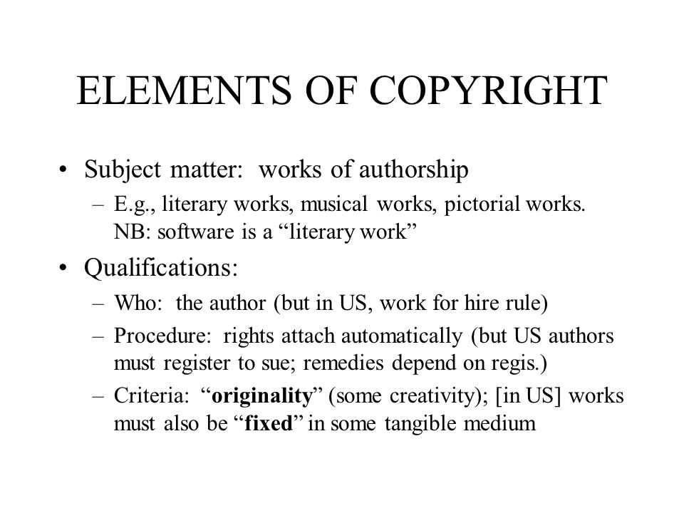 ELEMENTS OF COPYRIGHT Subject matter: works of authorship
