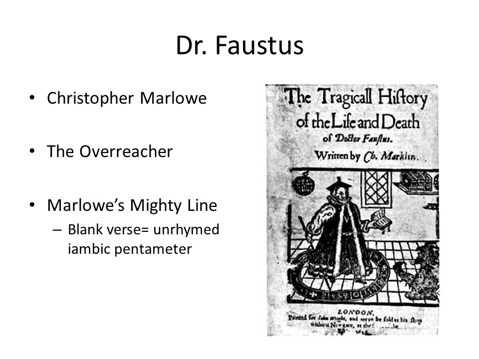 Dr. Faustus Christopher Marlowe The Overreacher Marlowe's Mighty Line