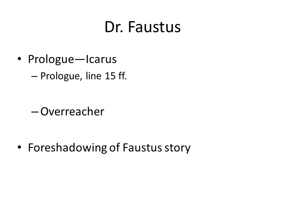 Dr. Faustus Prologue—Icarus Overreacher Foreshadowing of Faustus story