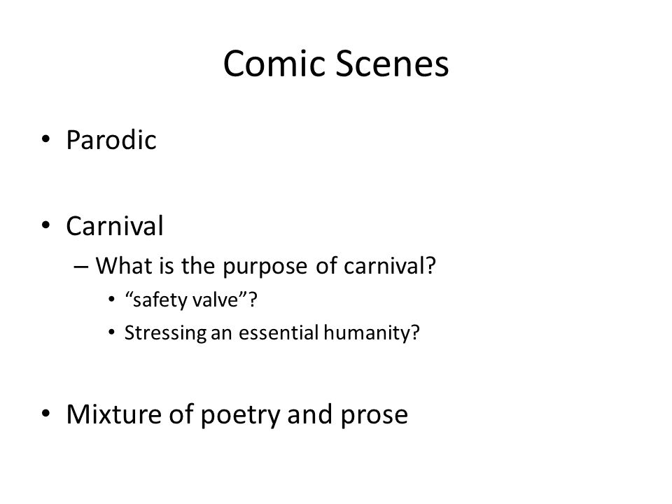 Comic Scenes Parodic Carnival Mixture of poetry and prose