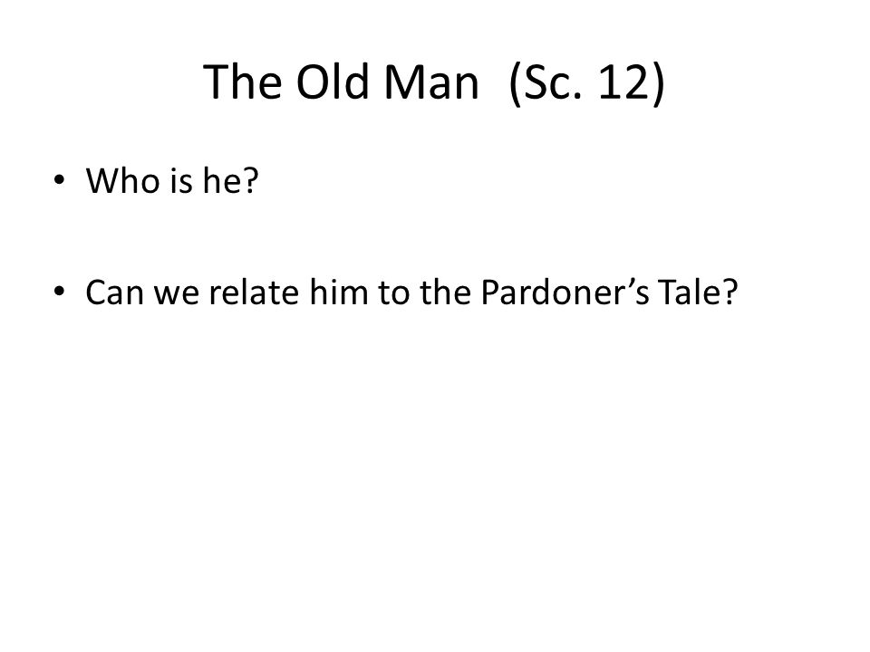 The Old Man (Sc. 12) Who is he