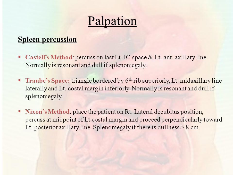 Palpation Spleen percussion