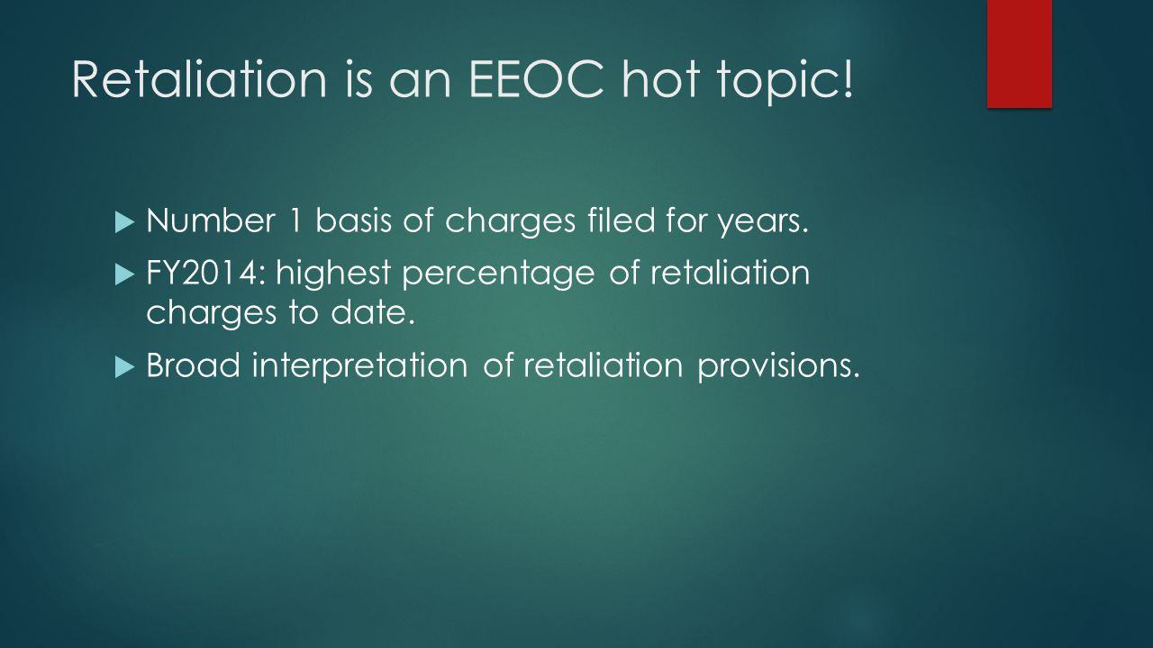 Retaliation is an EEOC hot topic!