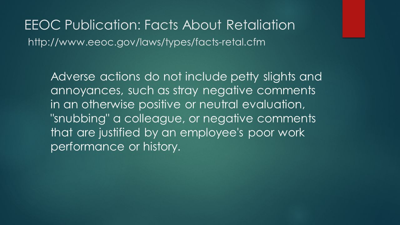 EEOC Publication: Facts About Retaliation http://www. eeoc