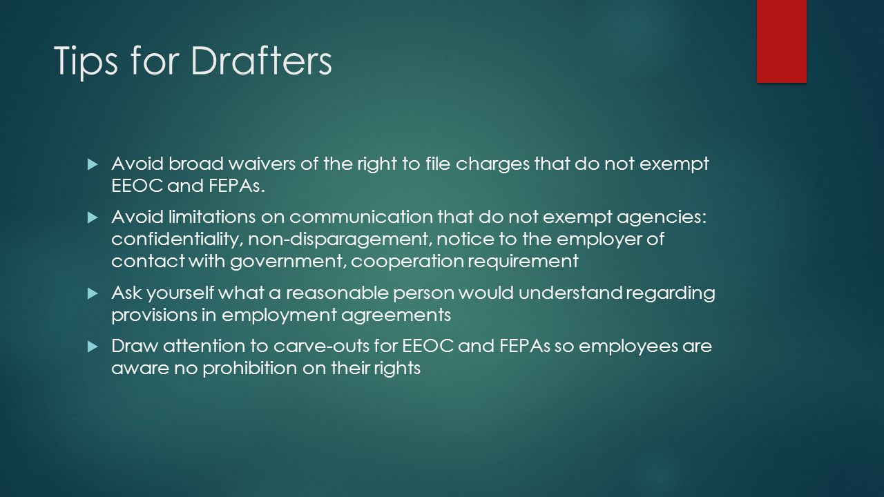 Tips for Drafters Avoid broad waivers of the right to file charges that do not exempt EEOC and FEPAs.