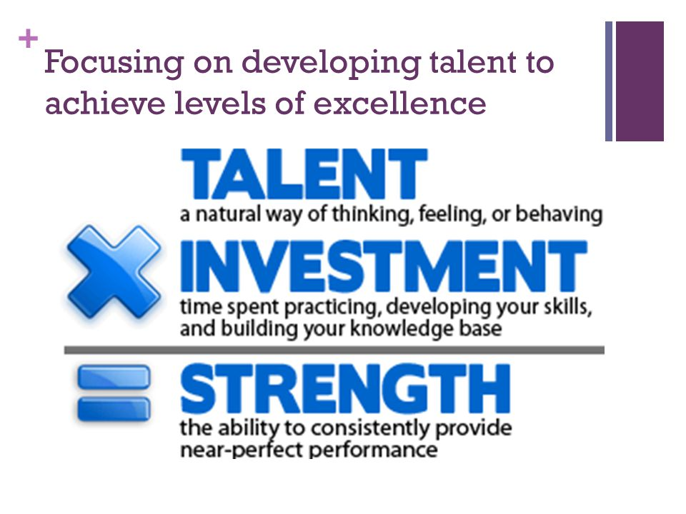 Focusing on developing talent to achieve levels of excellence
