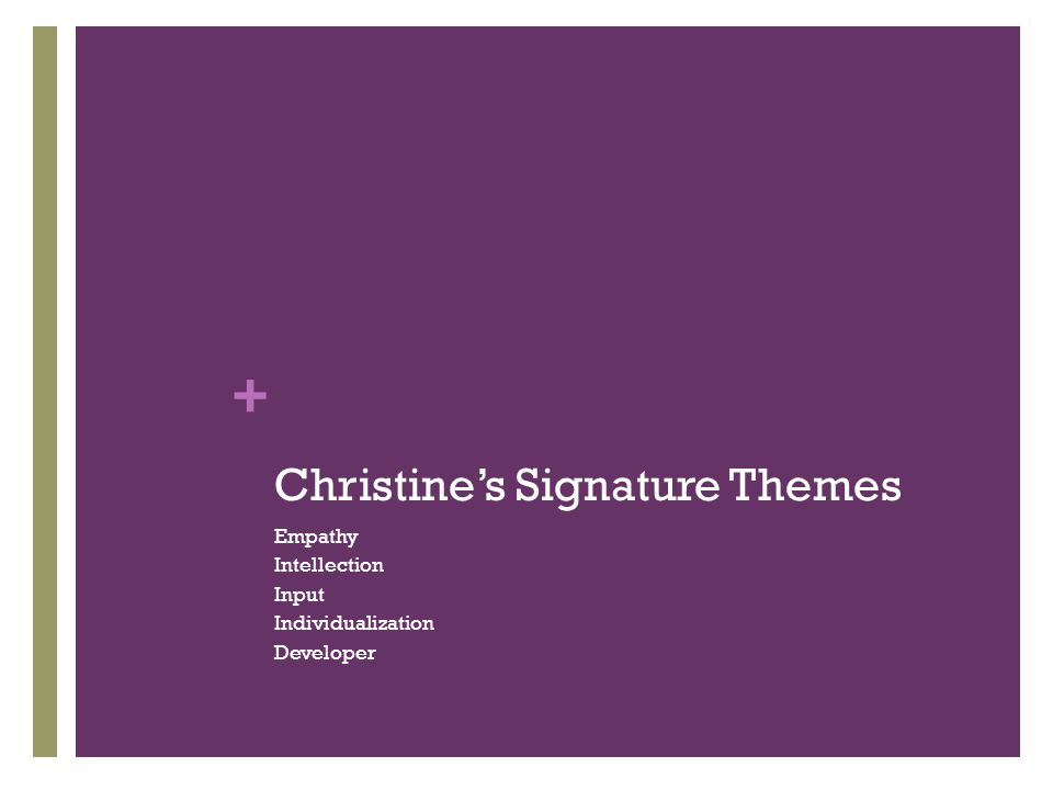 Christine's Signature Themes