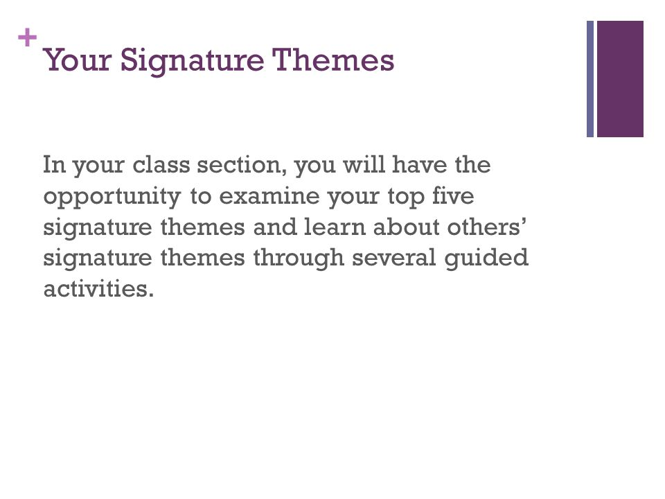 Your Signature Themes