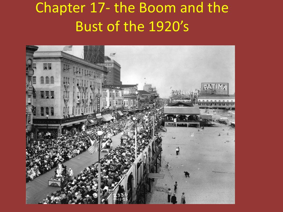 Chapter 17- the Boom and the Bust of the 1920's