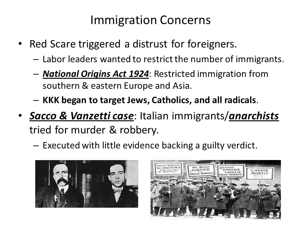 Immigration Concerns Red Scare triggered a distrust for foreigners.