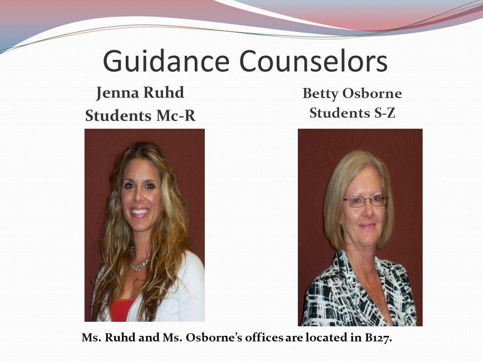 Guidance Counselors Jenna Ruhd Students Mc-R Betty Osborne