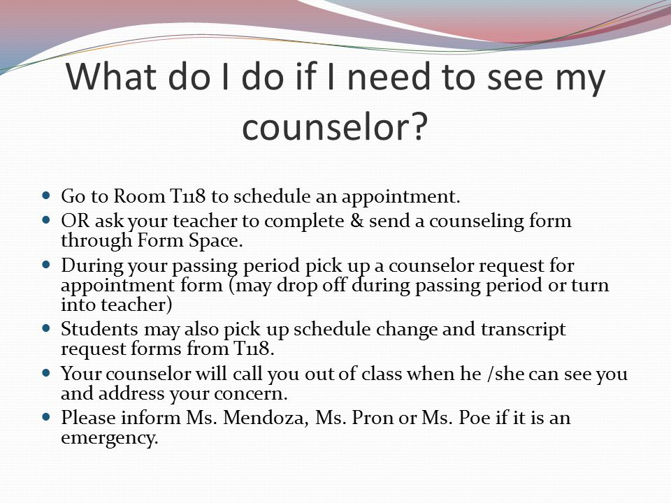 What do I do if I need to see my counselor