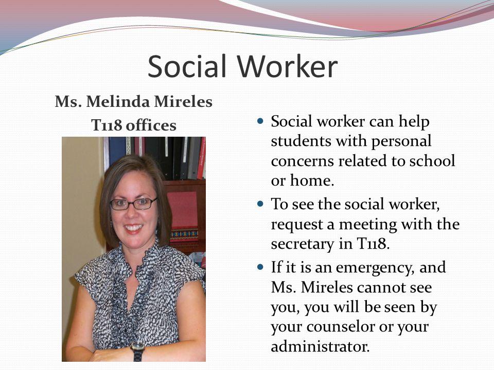 Social Worker Ms. Melinda Mireles T118 offices