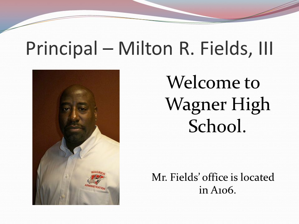Principal – Milton R. Fields, III