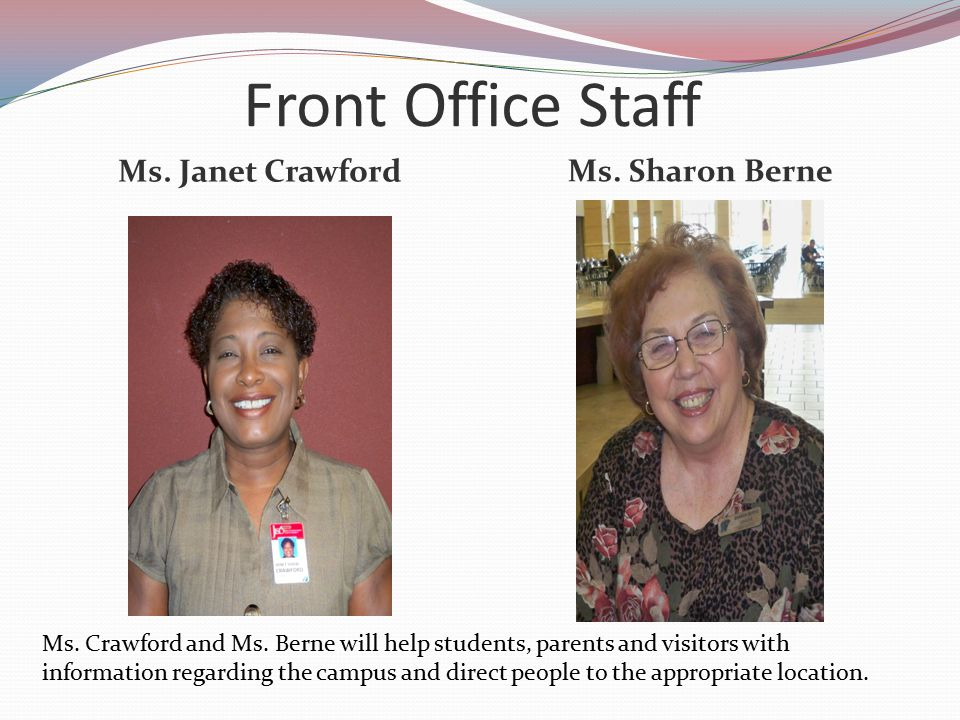 Front Office Staff Ms. Janet Crawford Ms. Sharon Berne