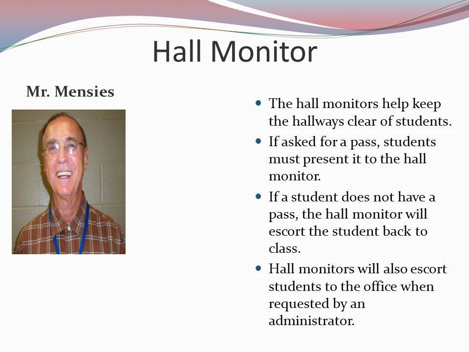 Hall Monitor Mr. Mensies